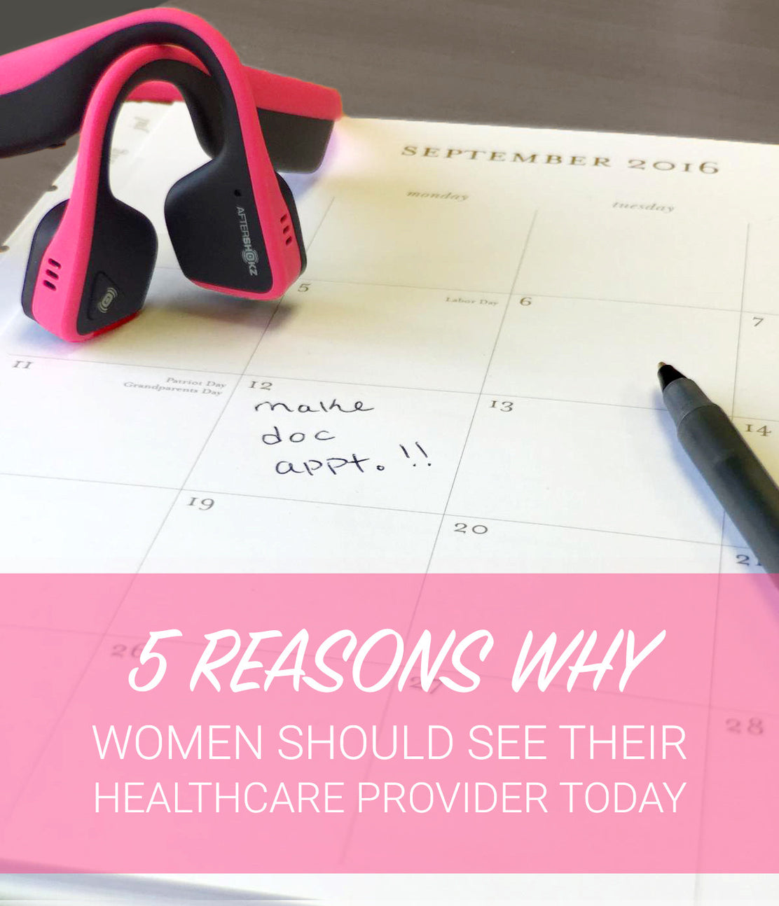 Five Reasons Why Women Should See Their Healthcare Provider Today