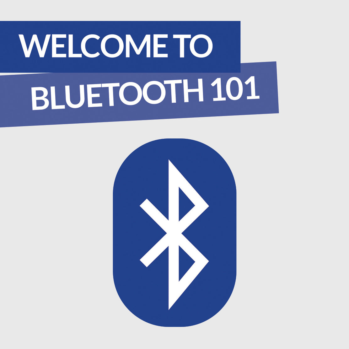 Welcome to Bluetooth 101