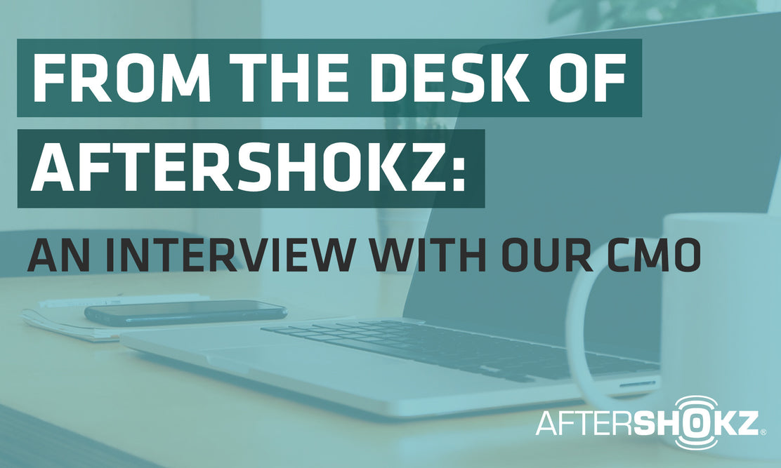 From The Desk of AfterShokz: An Interview With Our CMO
