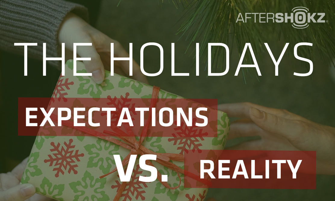 The Holidays: Expectations VS. Reality