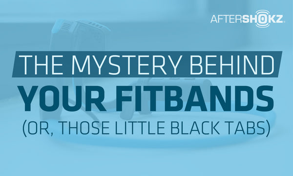 The Mystery Behind Your FitBands (Or Those Little Black Tabs)