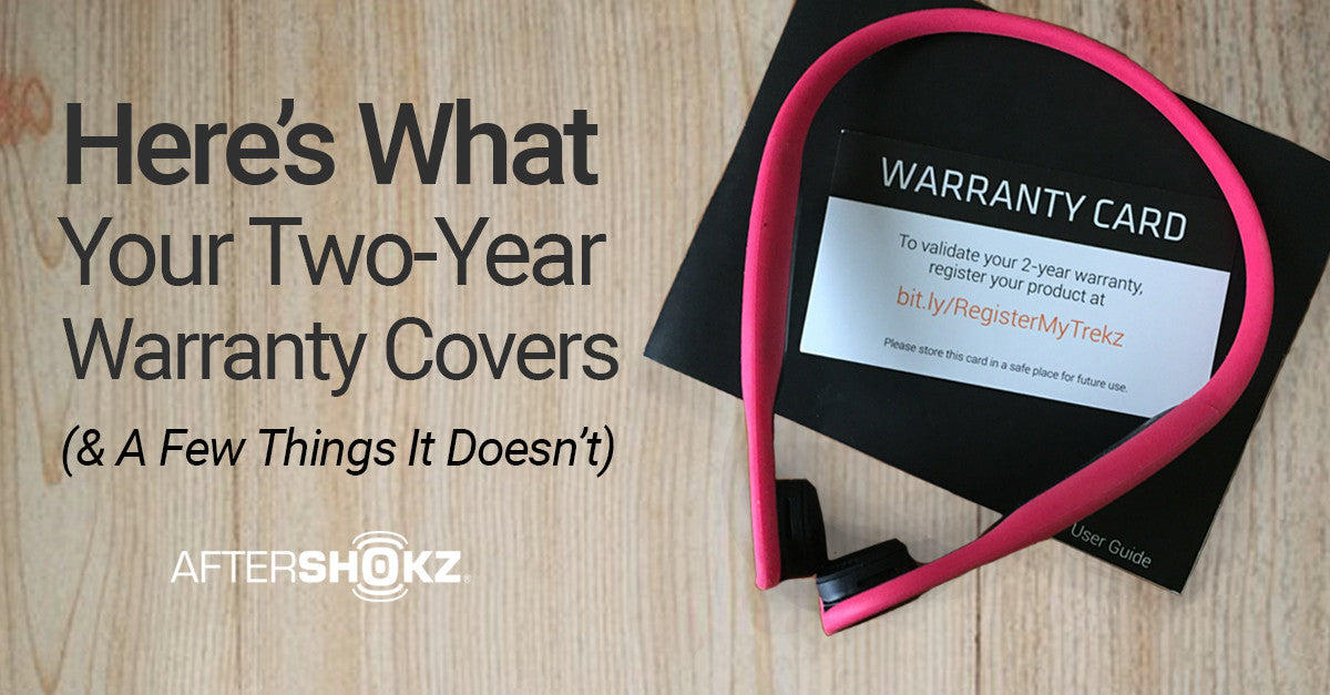 Everything Your AfterShokz Two-Year Warranty Covers