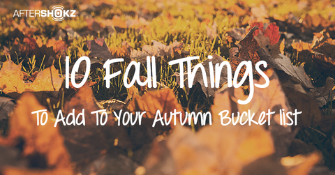 Ten Fall Things to add to your autumn bucket list