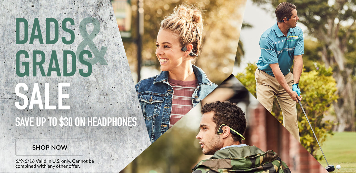 Dads & Grads Sale. Save up to $30 on headphones. 6/9-6/14 Valid in the U.S. only. Cannot be combined with any other offer.
