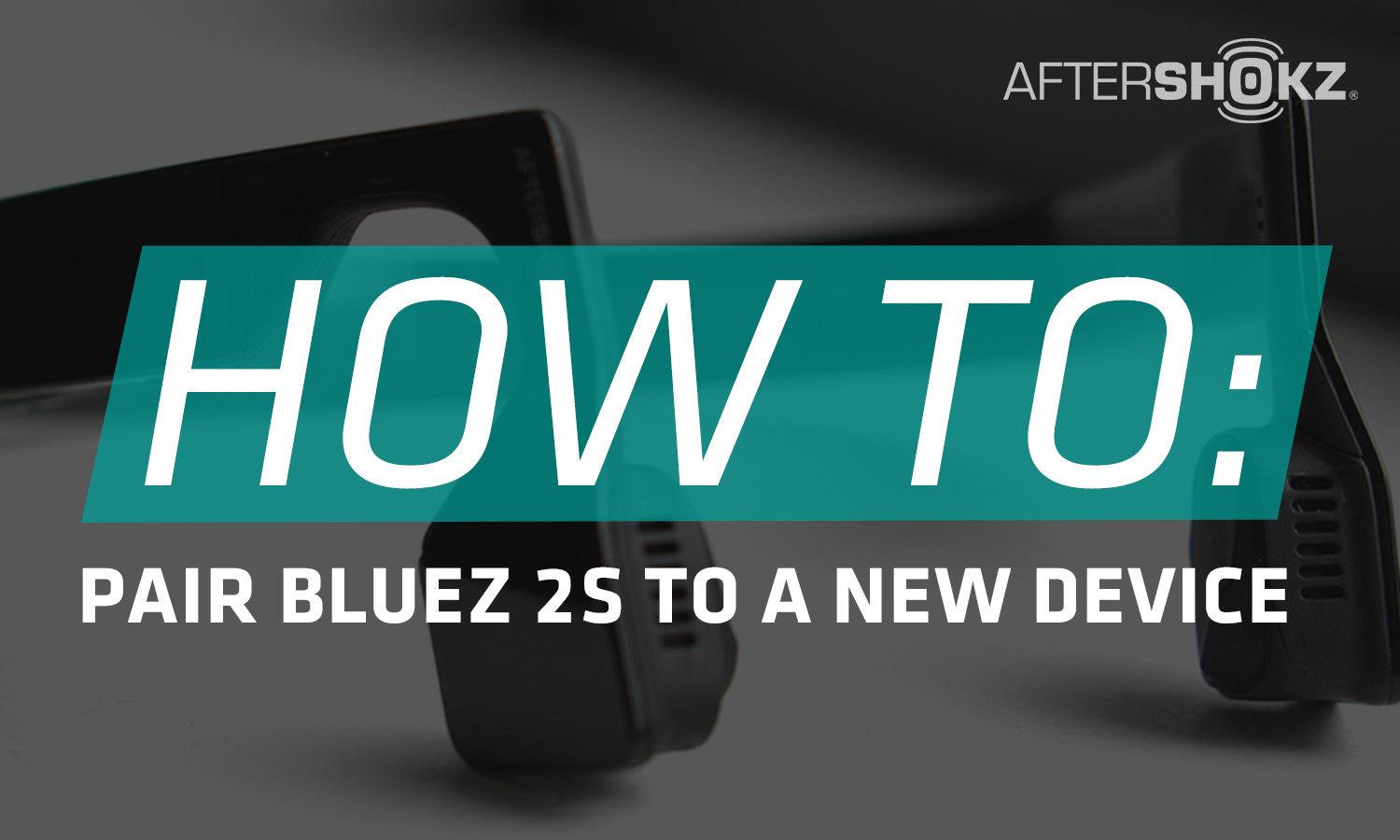 How To Pair Bluez 2S To A New Device | AfterShokz