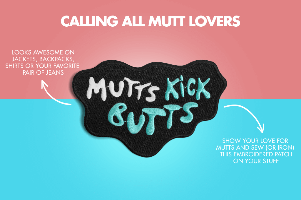 Mutts Kick Butts Dog Patches - Calling all Mutt Lovers | Zee.Dog