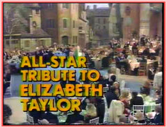 """ALL STAR PARTY FOR ELIZABETH TAYLOR"""