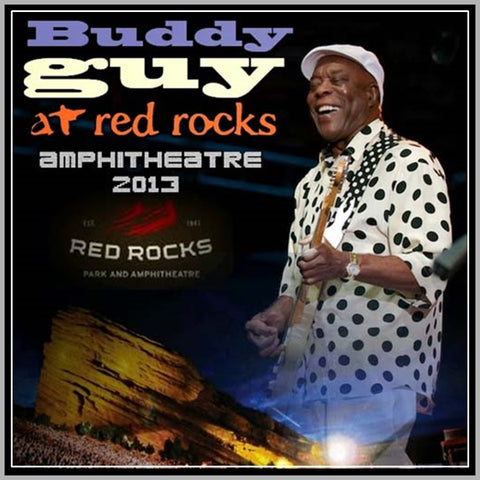 BUDDY GUY LIVE - RED ROCKS AMPHITHEATRE - 2013 - DVD