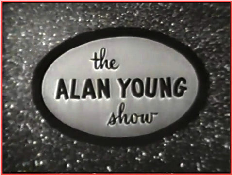 """ALAN YOUNG SHOW - 1951"""