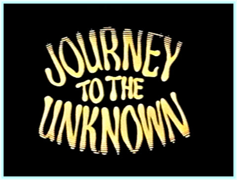 JOURNEY TO THE UNKNOWN - COMPLETE SERIES - DVD