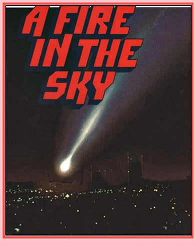 """A FIRE IN THE SKY"" - RICHARD CRENNA - (1978) - UNCUT & COMPLETE"