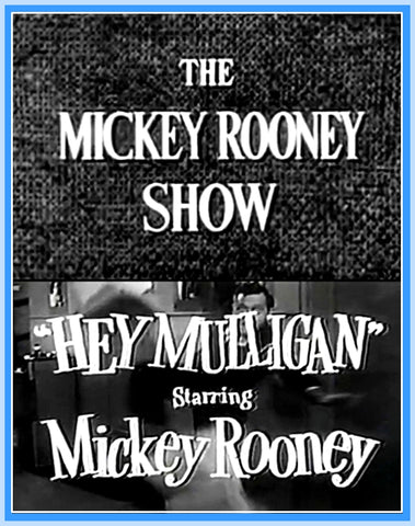 "THE MICKEY ROONEY SHOW - EPISODE 1 - RARE - 1954 - ""DIGITAL PRODUCT"""