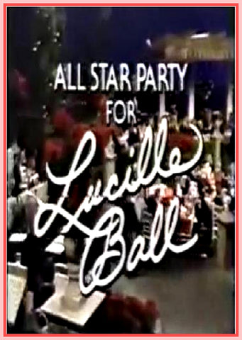 """ALL STAR PARTY FOR LUCILLE BALL"" - 1984 - CARY GRANT - DEAN MARTIN"