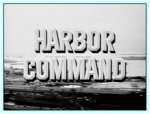 HARBOR COMMAND - COMPLETE SERIES - 11 DVDS - 39 RARE EPISODES
