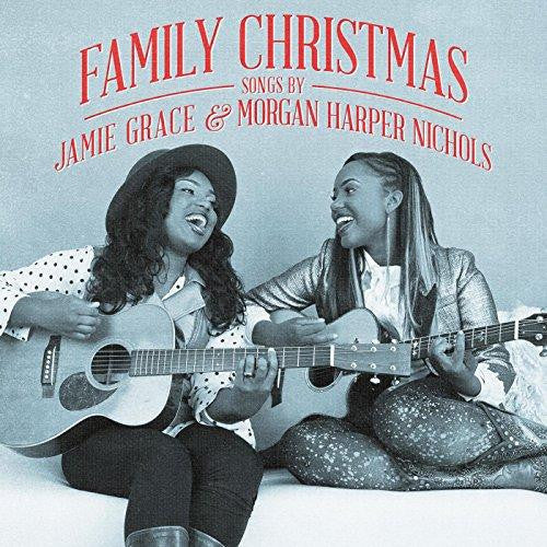 Family Christmas - Songs by Jamie-Grace and Morgan Harper-Nichols