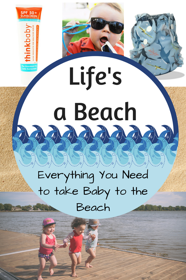 Life's a Beach!  Everything You Need for Baby's Beach Vacation