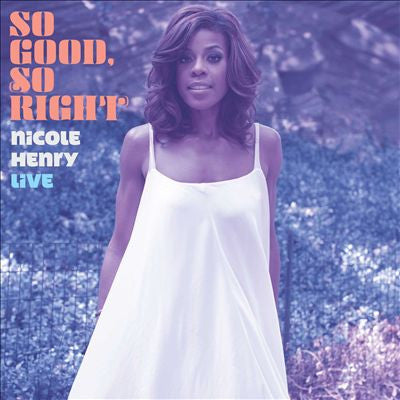 Nicole Henry - So Good, So Right
