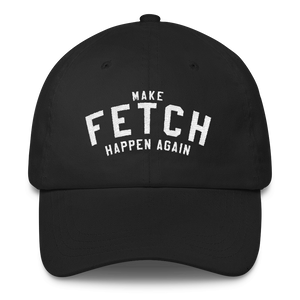 Make Fetch Happen Again - PlanetSlay