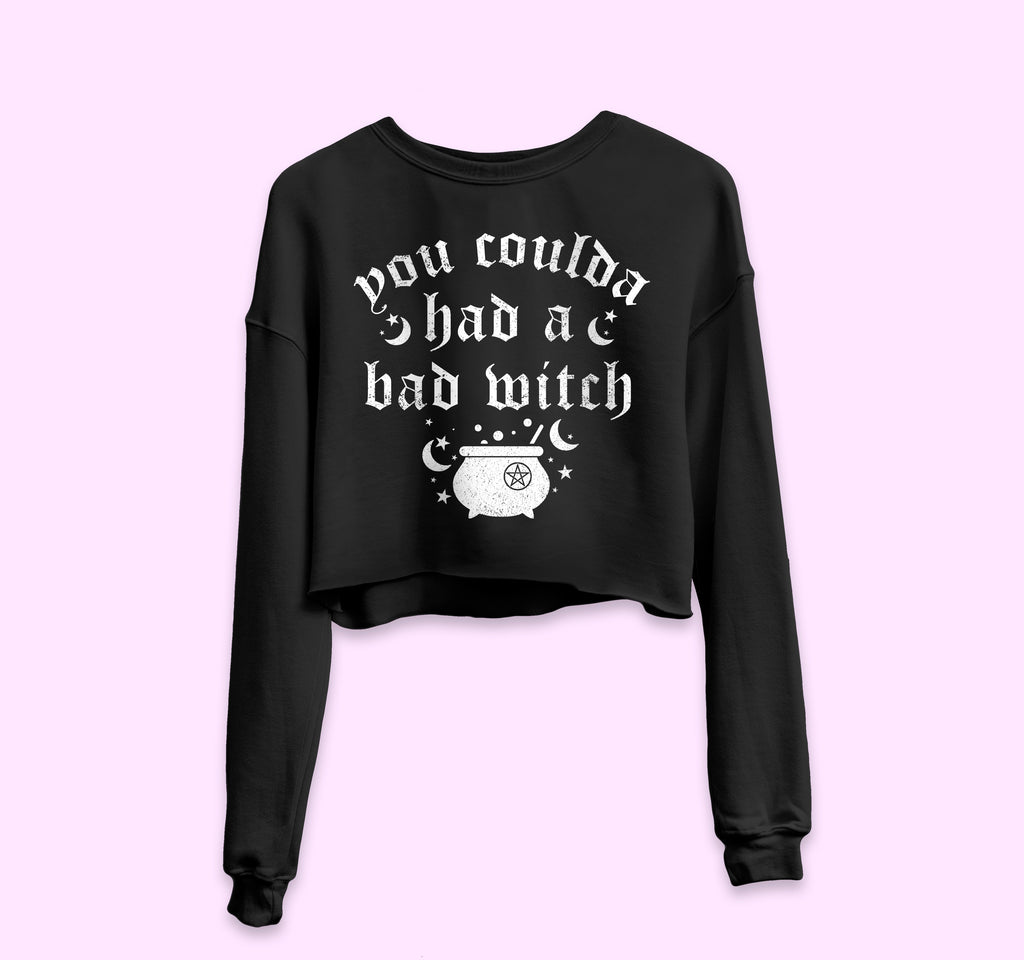 You Coulda Had A Bad Witch Cropped Sweatshirt - PlanetSlay