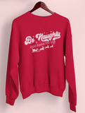 Be Naughty Sweatshirt - PlanetSlay