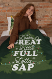 Looks Great Little Full Lotta Sap Throw Blanket - PlanetSlay