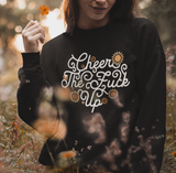 Cheer The Fuck Up Sweatshirt