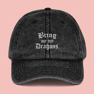 Bring Me My Dragons Dad Cap