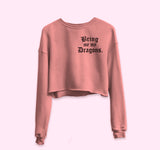 Bring Me My Dragons Crop Sweatshirt