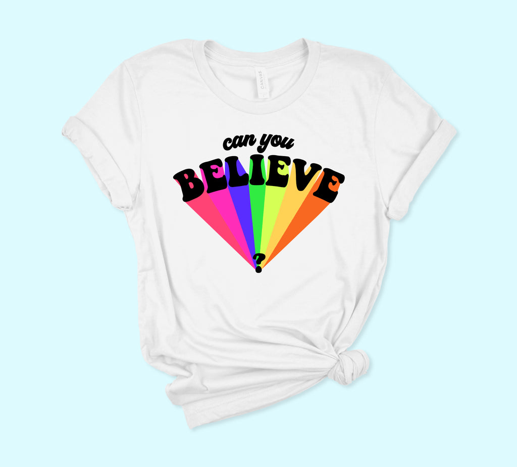 Can You Believe Shirt - PlanetSlay