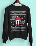 I Know When Those Sleigh Bells Ring Sweatshirt - PlanetSlay