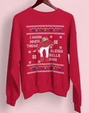 I Know When Those Sleigh Bells Ring Sweatshirt