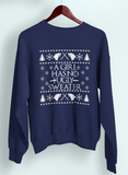 A Girl Has No Ugly Sweater Sweatshirt - PlanetSlay