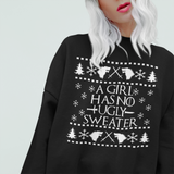 A Girl Has No Ugly Sweater Sweatshirt