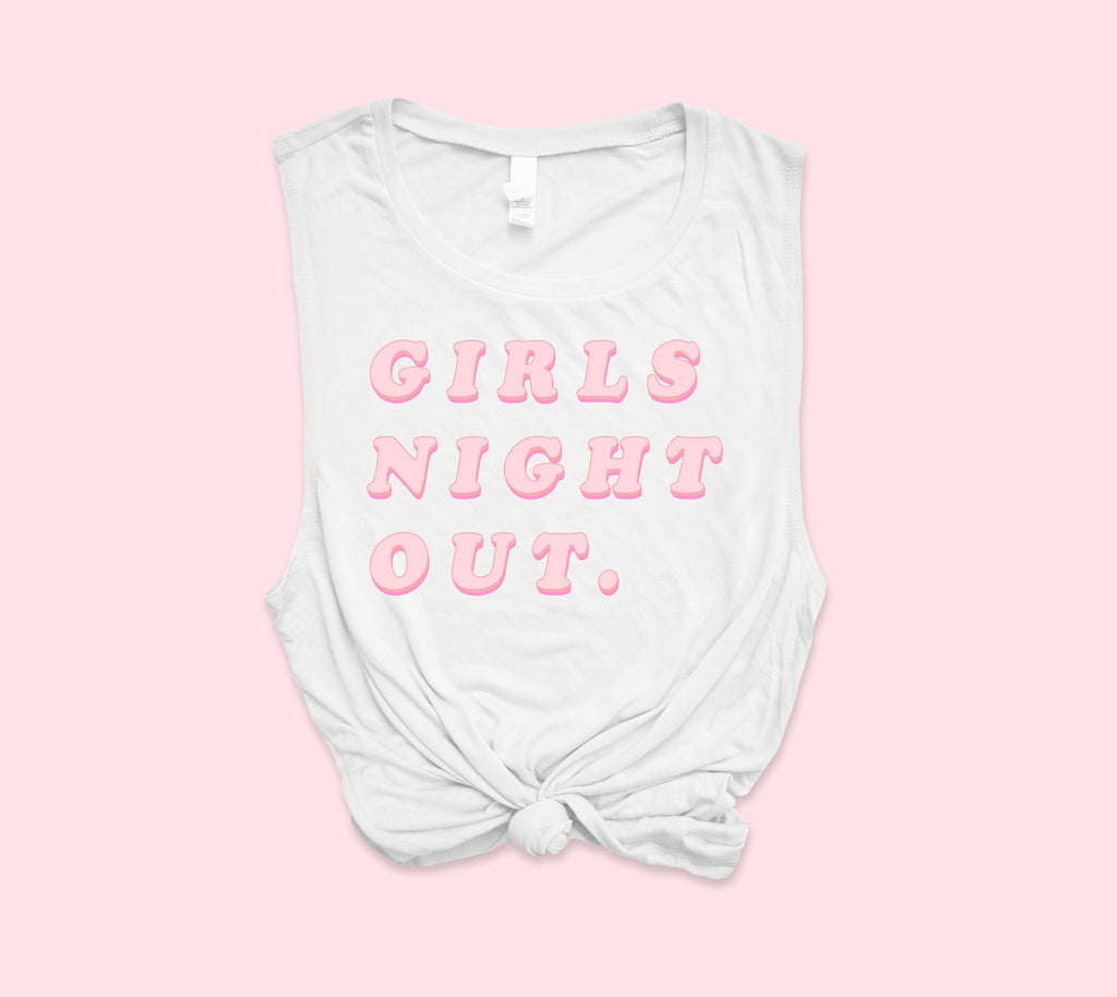 Girls Night Out Muscle Tank - PlanetSlay