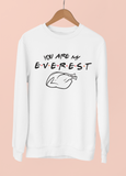 You Are My Everest Sweatshirt