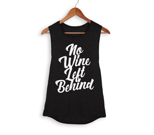 No Wine Left Behind Muscle Tank - PlanetSlay