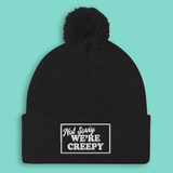 Sorry We're Creepy Pom Pom Beanie