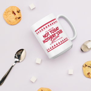 Not Today Motherf*cker Special Mug - PlanetSlay