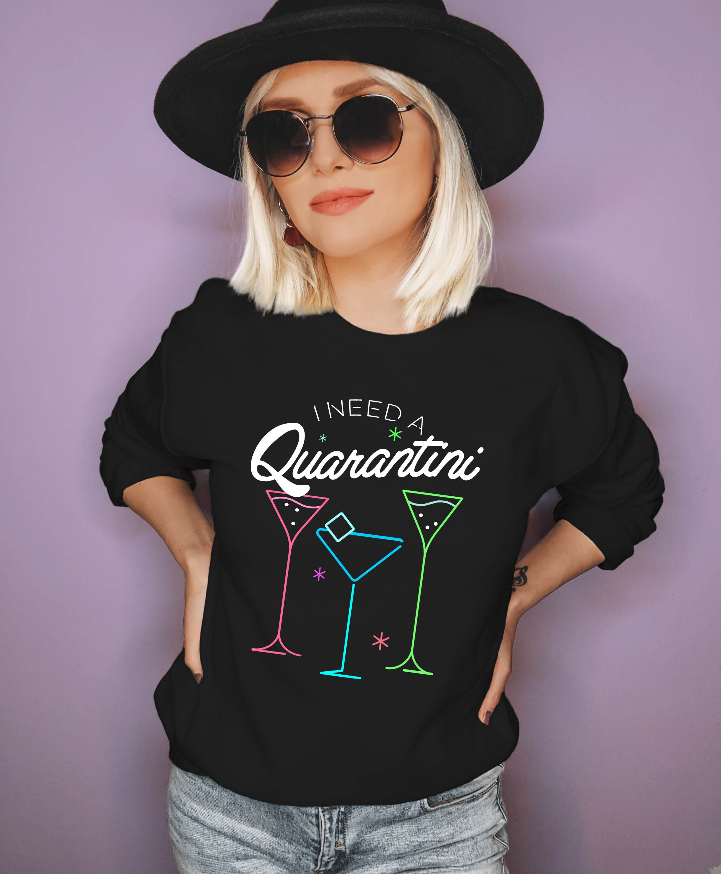 I Need A Quarantini Sweatshirt