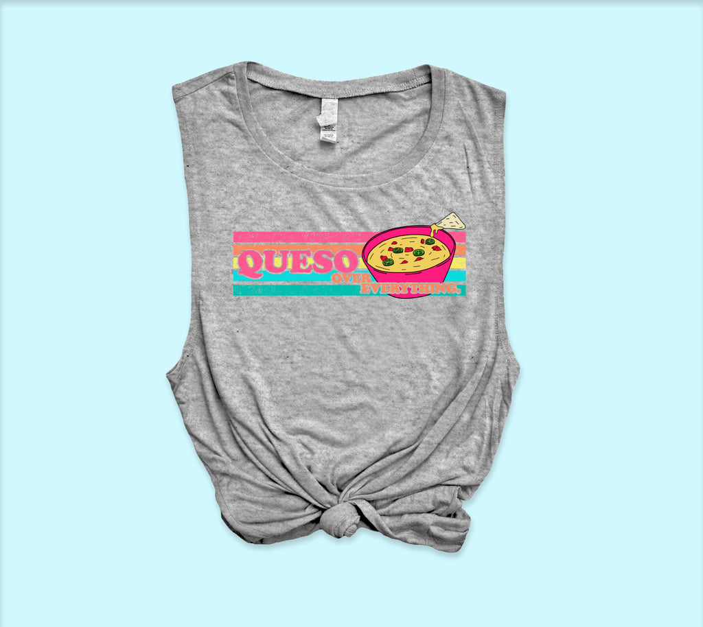 Queso Over Everything Muscle Tank - PlanetSlay