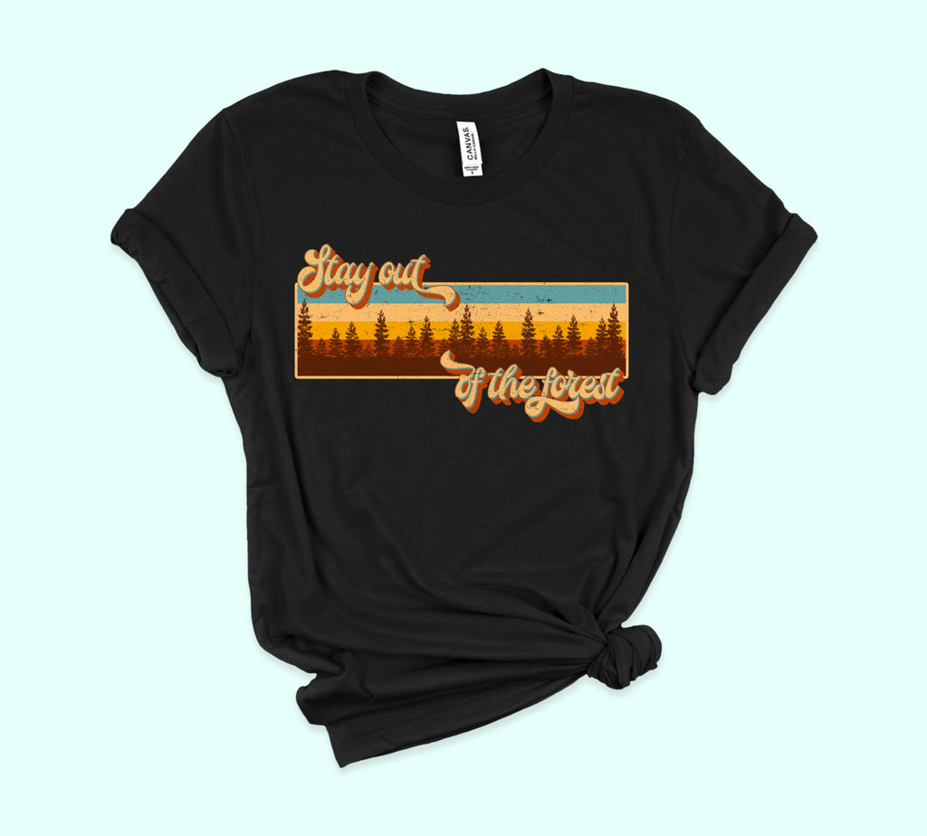 Stay Out Of The Forest Shirt - PlanetSlay