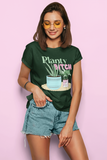 Planty Bitch Shirt