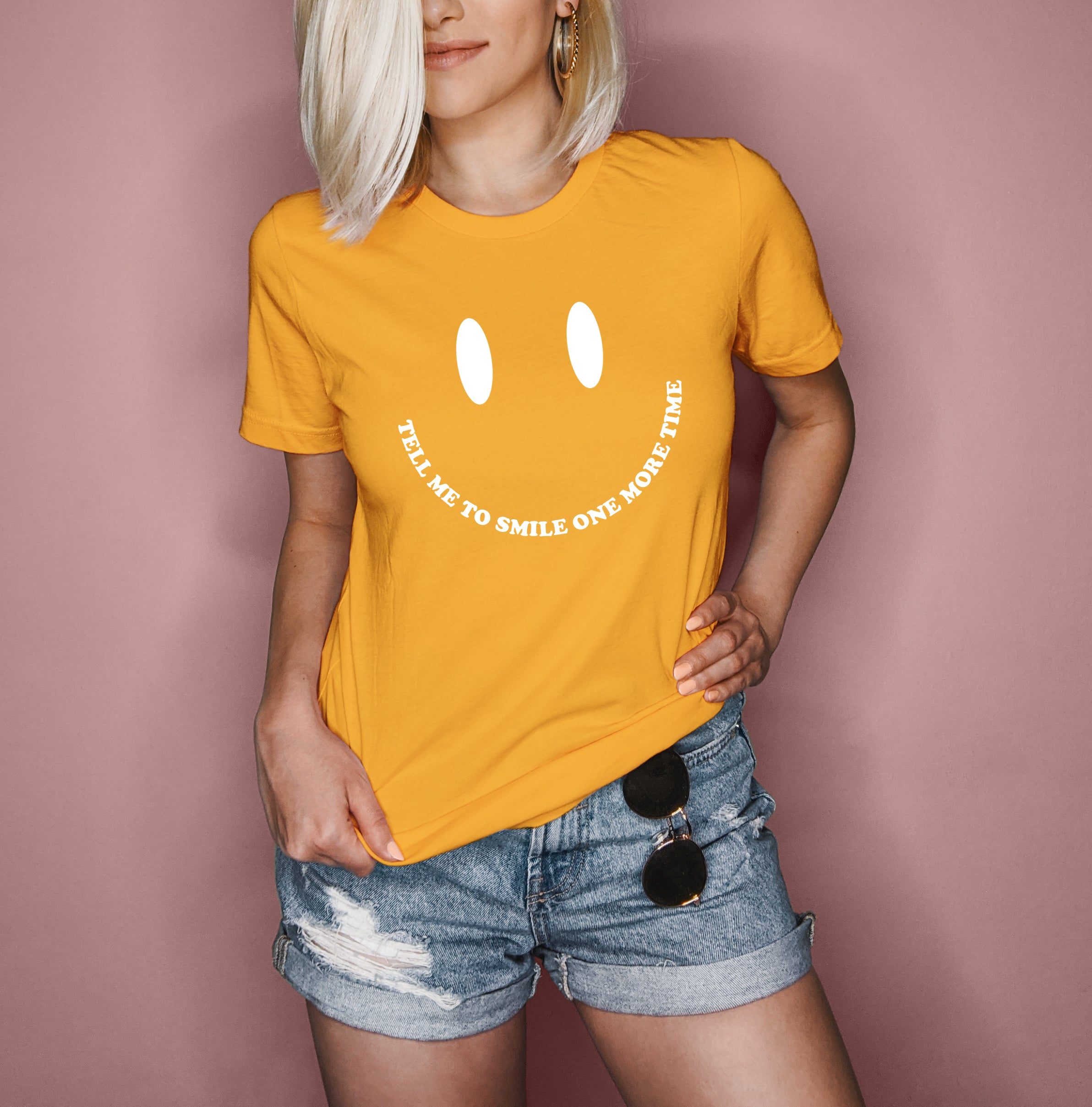 Tell Me To Smile One More Time Shirt