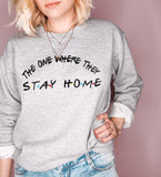 The One Where They Stay Home Sweatshirt