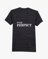 T-Shirt: Type Perfect