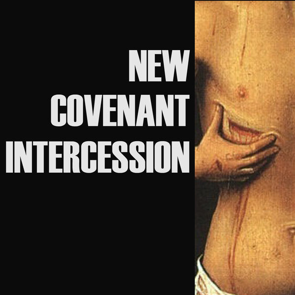 New Covenant Intercession