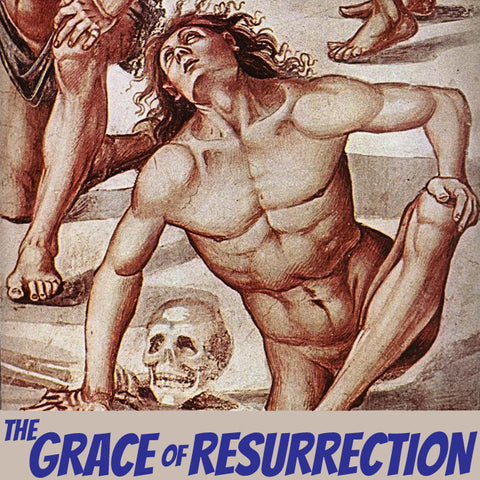 The Grace of Resurrection