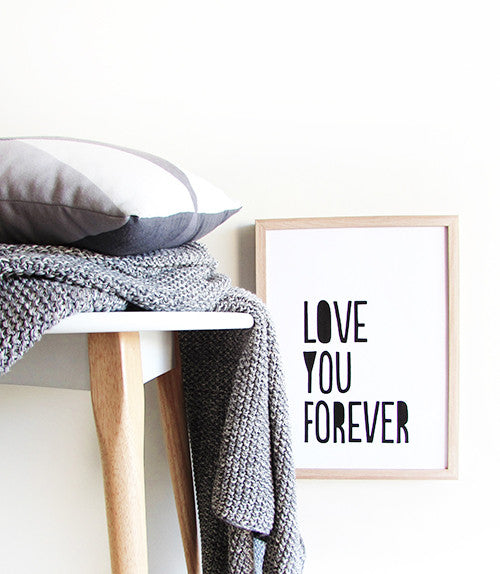 *LOVE YOU FOREVER PRINT