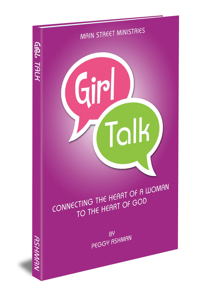 Girl Talk: Connecting the Heart of Woman to the Heart of God