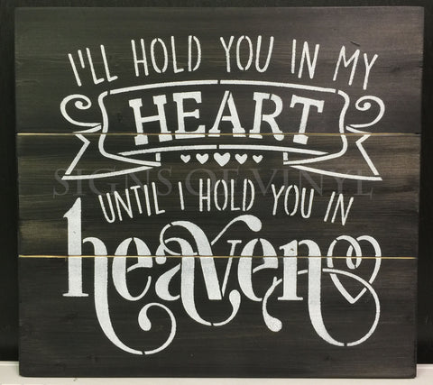I'll Hold You In My Heart Until I Hold You In Heaven Sign